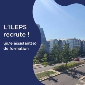 L'ILEPS recrute un/e assistant/e de formation !
